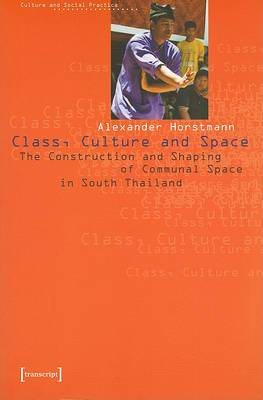 Class, Culture and Space: The Construction and Shaping of Communal Space in South Thailand