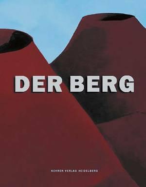 Der Berg: Eine Ausstellung Des Heidelberger Kunstvereins