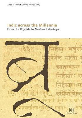 Indic Across the Millennia. from the Rigveda to Modern Indo-Aryan: 14th World Sanskrit Conference Kyoto, Japan