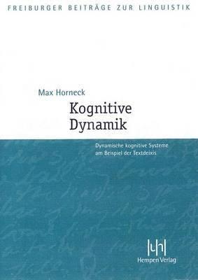 Kognitive Dynamik: Dynamische Kognitive Systeme Am Beispiel Der Textdeixis