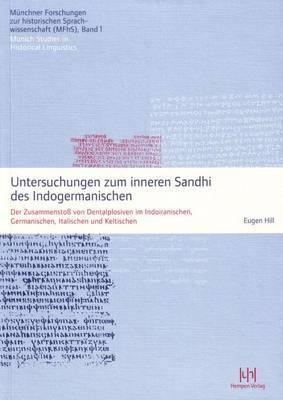 Untersuchungen Zum Inneren Sandhi Des Indogermanischen: Der Zusammenstoss Von Dentalplosiven Im Indoiranischen, Germanischen, Italischen Und Keltischen