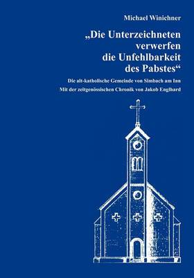 Die Unterzeichneten Verwerfen Die Unfehlbarkeit Des Pabstes