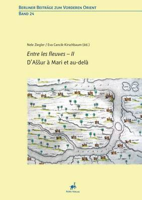 D'Assur a Mari Et Au-Dela - Entre Les Fleuves - II