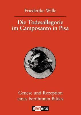 Die Todesallegorie Im Camposanto in Pisa