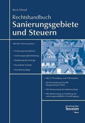 Rechtshandbuch Sanierungsgebiete Und Steuern: Der Rechtsleitfaden Des Erwerbs, Der Forderung, Der Steuerlichen Behandlung Von Gebauden in Sanierungsgebieten
