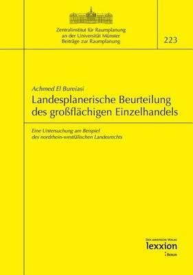 Landesplanerische Beurteilung Des Grossflachigen Einzelhandels: Eine Untersuchung Am Beispiel Des Norrhein-Westfalischen Landesrechts