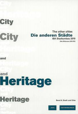 Other Cities: Town and Heritage: IBA-Stadtumbau 2010: v. 6