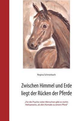 Zwischen Himmel Und Erde Liegt Der Rucken Der Pferde