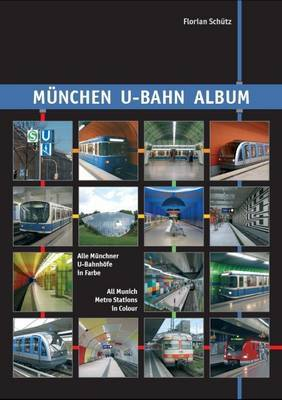 Muenchen U-bahn Album: All Munich Metro Stations in Colour