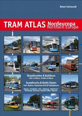 Tram Atlas Northern Europe: Scandinavia & Baltic States