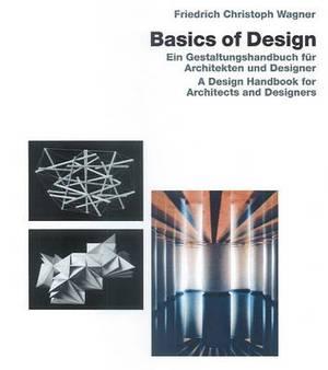 Basic Design: Ein Gestaltungshandbuch Fur Architekten Und Designer / a Design Handbook for Architects & Designers