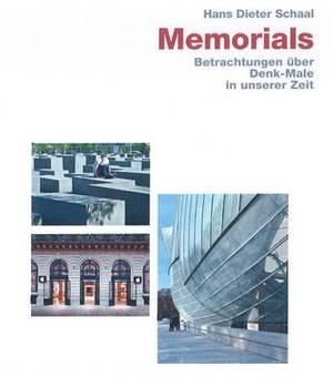 Memorials -- Erinnerung Im Zeitalter Ihrer Globalen Medialen Verfugbarkeit