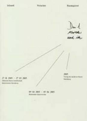 David, Matthes Und Ich: Malerei - Schnell, Weischer, Baumgartel