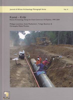 Kome - Kribi: Rescue Archaeology Along the Chad-Cameroon Oil Pipeline, 1999-2004