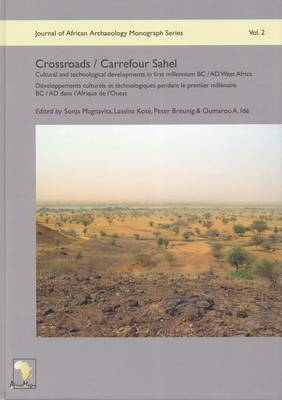 Crossroads / Carrefour Sahel: Cultural and Technological Developments in First Millennium BC/AD West Africa