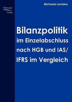 Bilanzpolitik Im Einzelabschluss Nach Hgb Uns IAS/Ifrs Im Vergleich