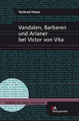Vandalen, Barbaren Und Arianer bei Victor von Vita