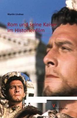 ROM Und Seine Kaiser Im Historienfilm