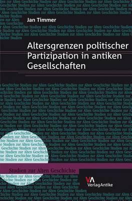 Altersgrenzen Politischer Partizipation in Antiken Gesellschaften