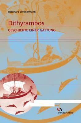 Dithyrambos: Geschichte Einer Gattung