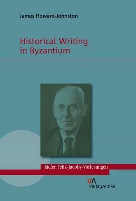 Historical Writing in Byzantium
