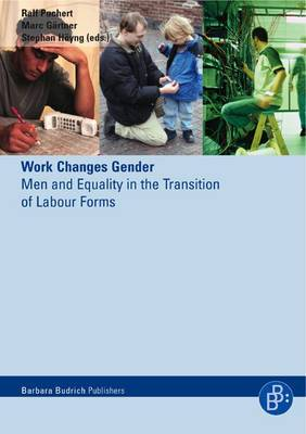 Work Changes Gender: Men and Equality in the Transition of Labour Forms