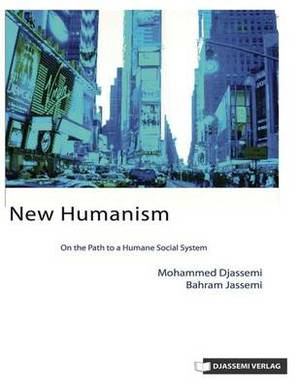 New Humanism: On the Path to a Humane Social System