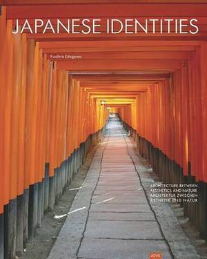 Japanese Identities: Architecture Between Aesthetics and Nature