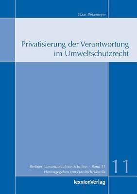 Privatisierung Der Verantwortung Im Umweltschutzrecht