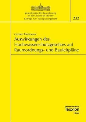 Auswirkungen Des Neuen Hochwasserschutzgesetzes Auf Die Inhalte Von Raumordnungs- Und Bauleitplanen