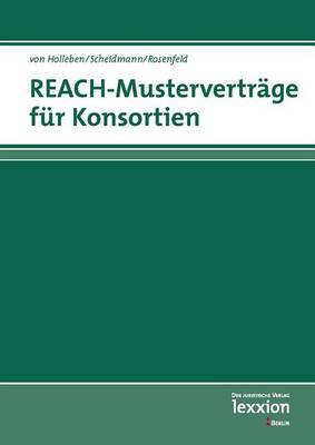 Reach - Mustervertrage Fur Konsortien: Und Andere Formen Der Datenteilung