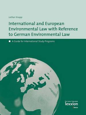 International European Environmental Law with Reference to German Environmental Law: A Guide for International Study Programs