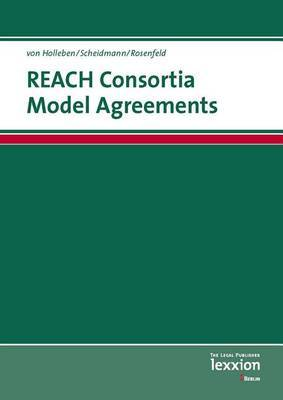 Reach Consortia Model Agreements: And Other Forms of Data Sharing According to Reach