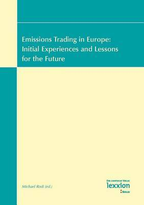 Emissions Trading in Europe: Initial Experiences and Lessons for the Future: Vol. 2 of the Proceedings of the Summer Academy 'Energy and the Environment' Greifswald, 16-29 July 2006