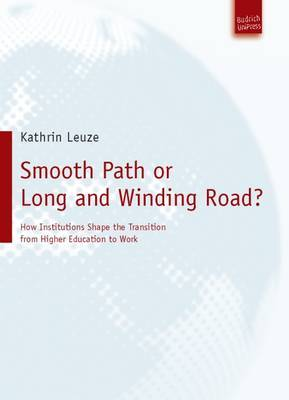 Smooth Path or Long and Winding Road?: How Institutions Shape the Transition From Higher Education to Work