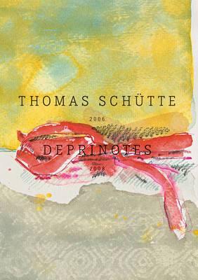 Thomas Schutte: Deprinotes 2006-2008