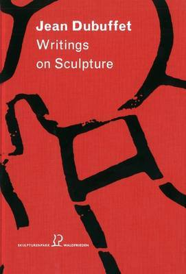 Jean Dubuffet: Writings