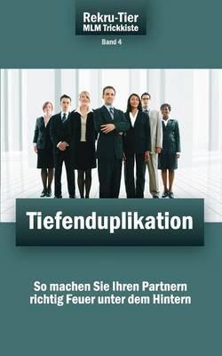 Rekru-Tier MLM Trickkiste Band 4: Tiefenduplikation