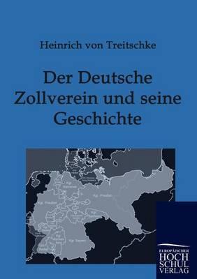 Der Deutsche Zollverein Und Seine Geschichte
