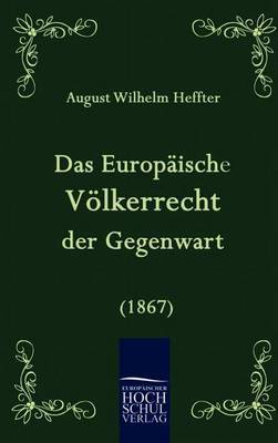 Das Europaische Volkerrecht Der Gegenwart (1867)