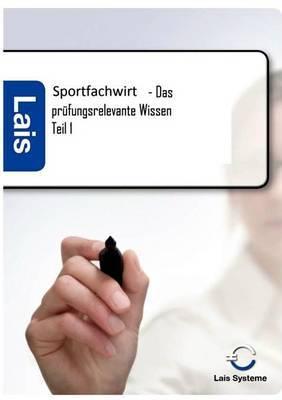 Sportfachwirt - Das Prufungsrelevante Wissen