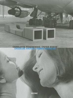 Charlotte Posenenske/Peter Roehr: The Same Thing Another Way/Always the Same Thing