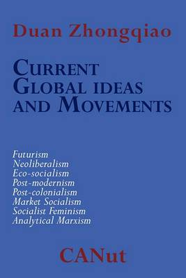 Current Global Ideas and Movements Challenging Capitalism: Futurism, Neo-Liberalism, Post-modernism, Post- Colonialism, Analytical Marxism, Eco-socialism, Socialist Feminism, Market Socialism
