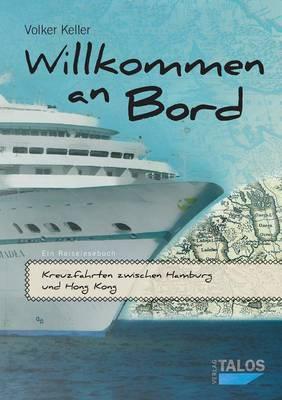 Willkommen an Bord. Kreuzfahrten Zwischen Hamburg Und Hong Kong