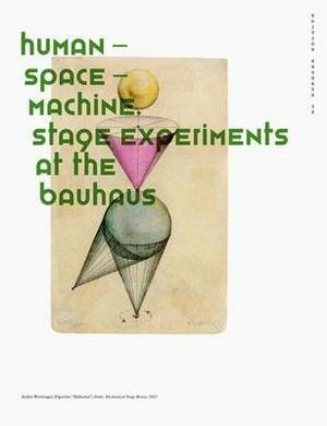 Human Space Machine: Stage Experiments at the Bauhaus