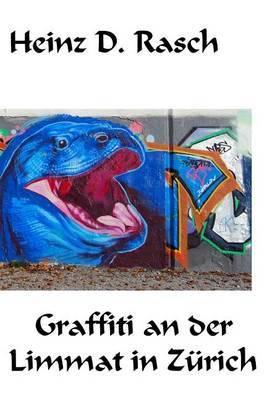 Graffiti an Der Limmat in Zuerich