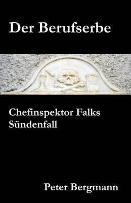 Der Berufserbe: Chefinspektor Falks Sundenfall