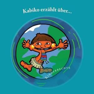 Kabiko Erzahlt Uber...: Kinderrechte