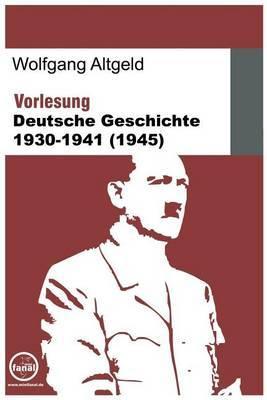 Vorlesung Deutsche Geschichte 1930-1941 (1945)