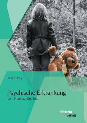 Psychische Erkrankung: Vom Stress Zur Resilienz